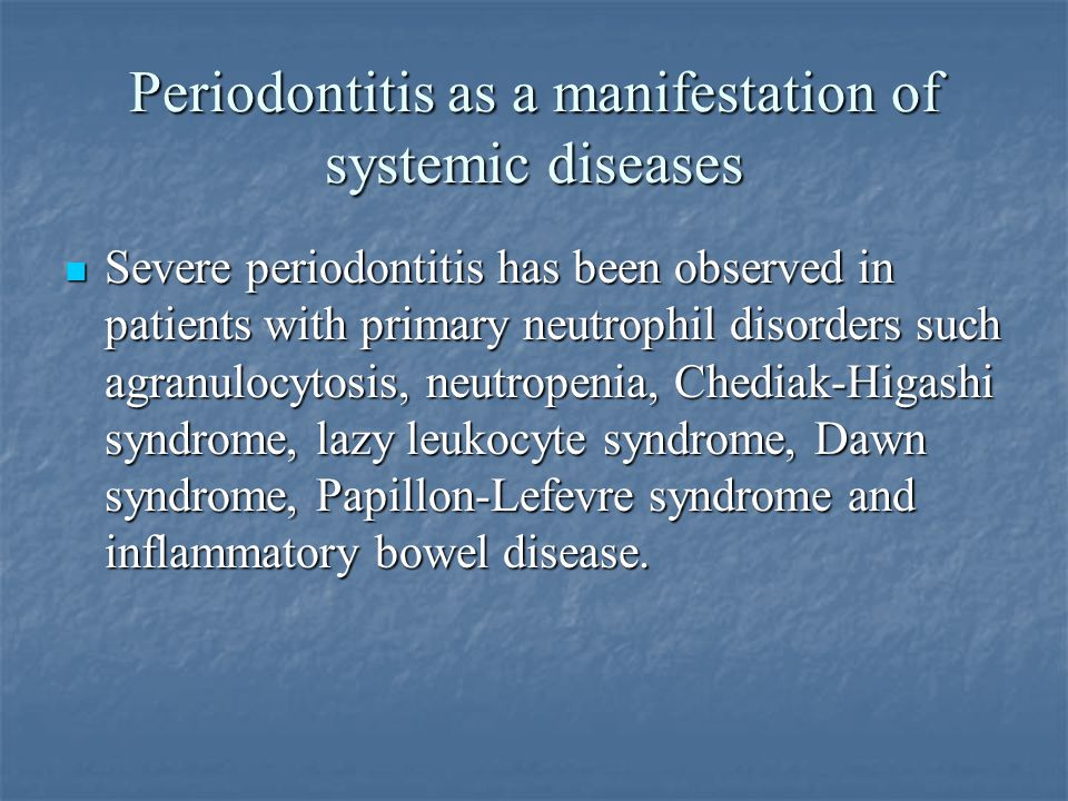 Periodontitis as a manifestation of systemic diseases