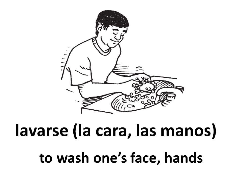 lavarse (la cara, las manos)