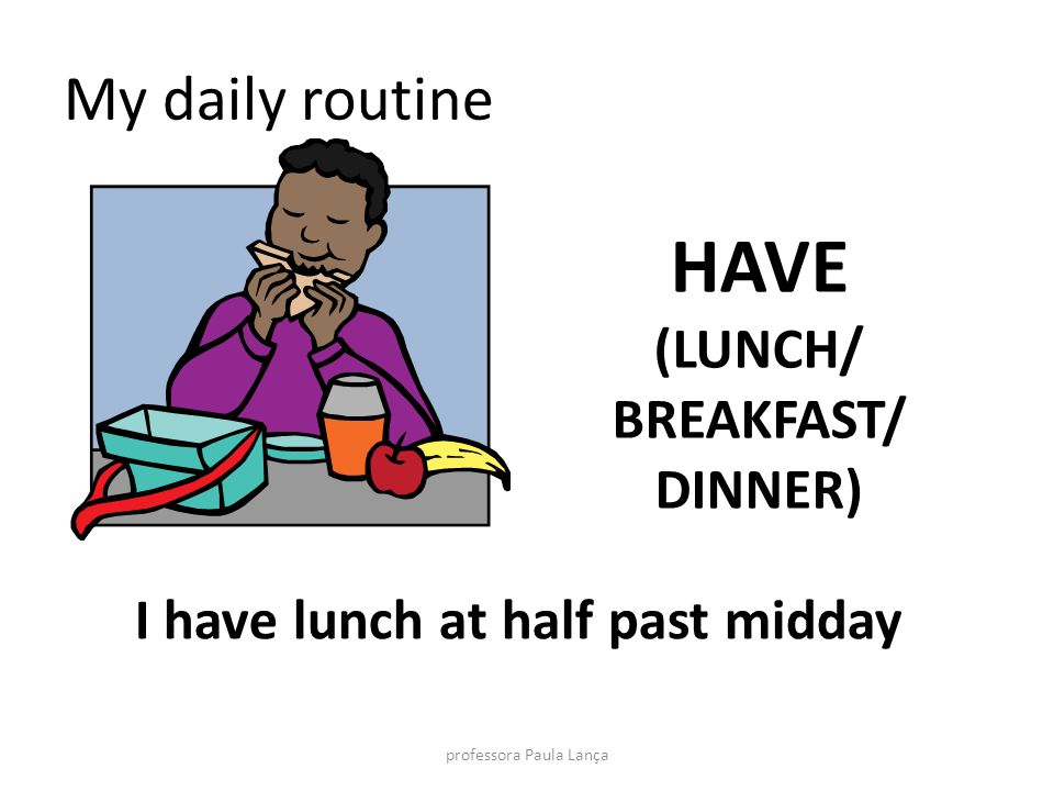 I have lunch at half past midday