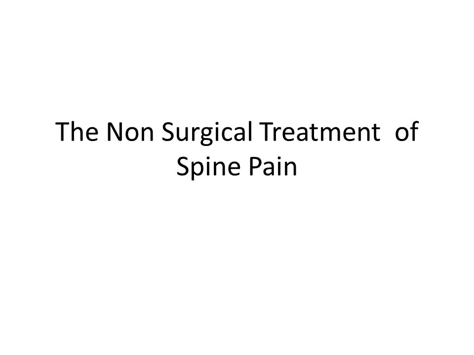 The Non Surgical Treatment of Spine Pain