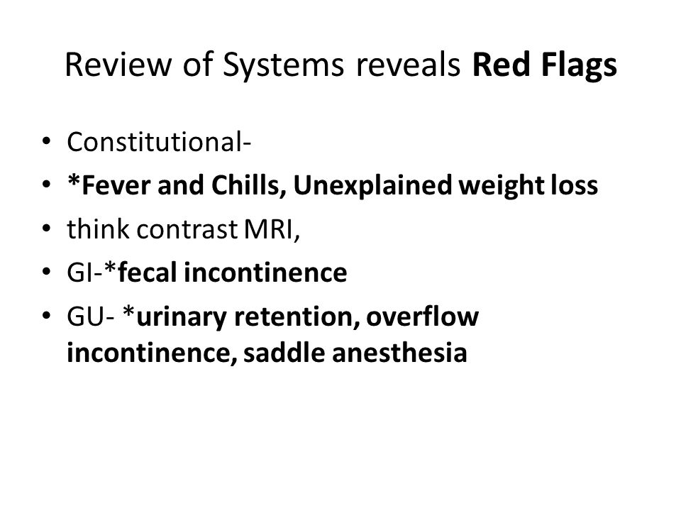 Review of Systems reveals Red Flags