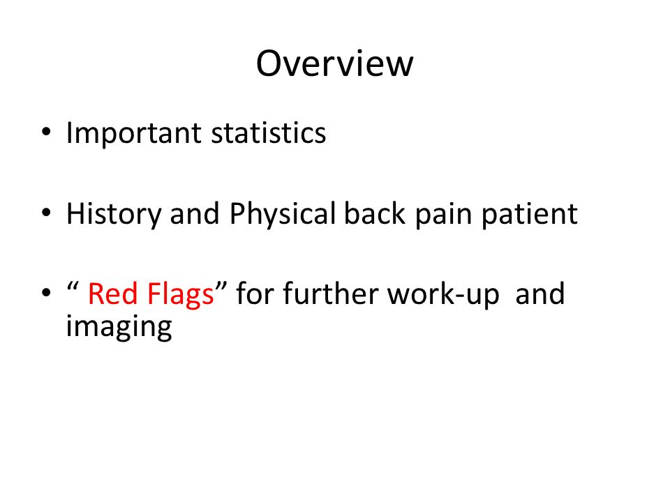 Overview Important statistics History and Physical back pain patient