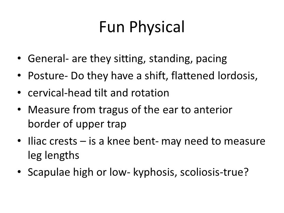 Fun Physical General- are they sitting, standing, pacing