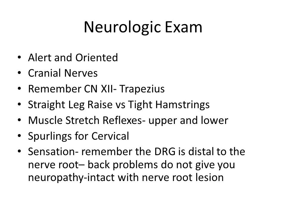 Neurologic Exam Alert and Oriented Cranial Nerves
