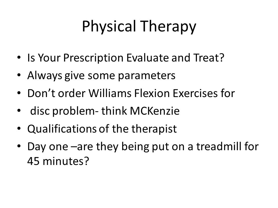 Physical Therapy Is Your Prescription Evaluate and Treat