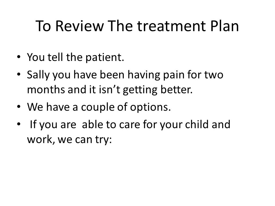 To Review The treatment Plan