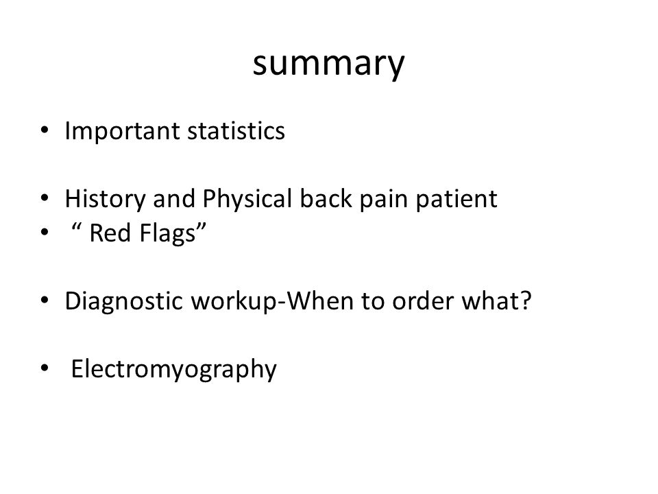 summary Important statistics History and Physical back pain patient