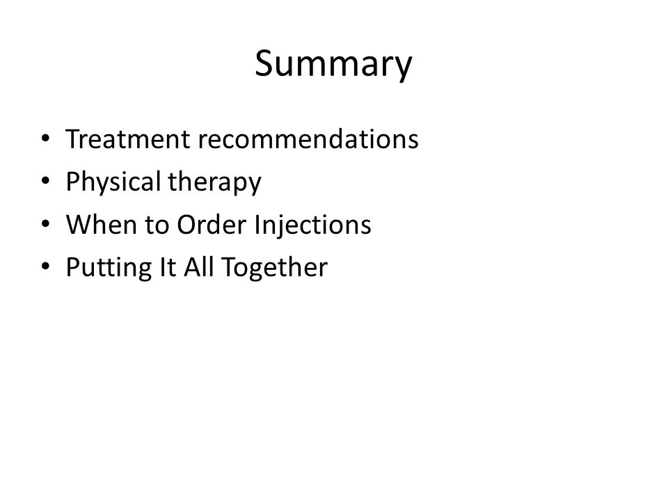 Summary Treatment recommendations Physical therapy