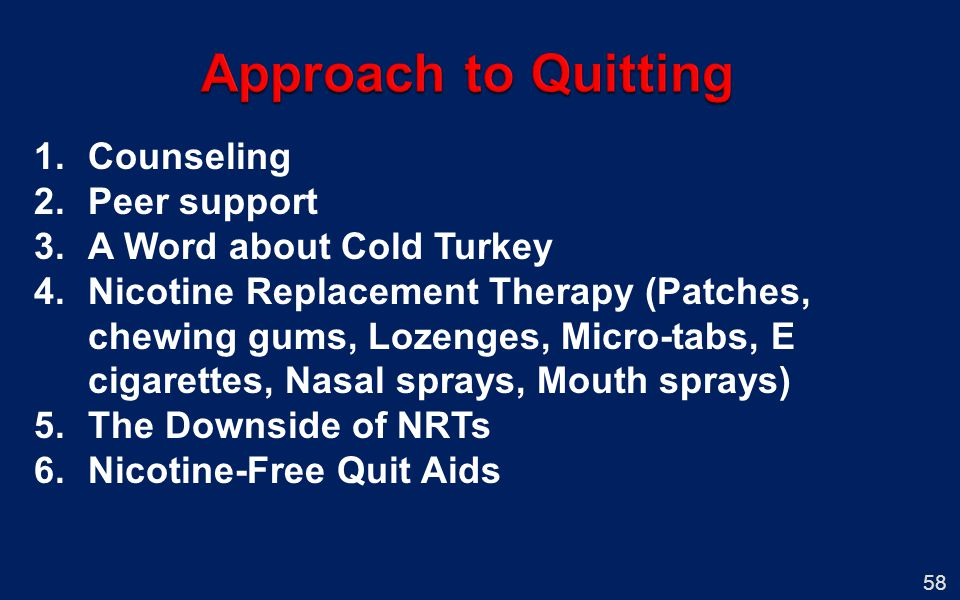 Approach to Quitting Counseling Peer support A Word about Cold Turkey