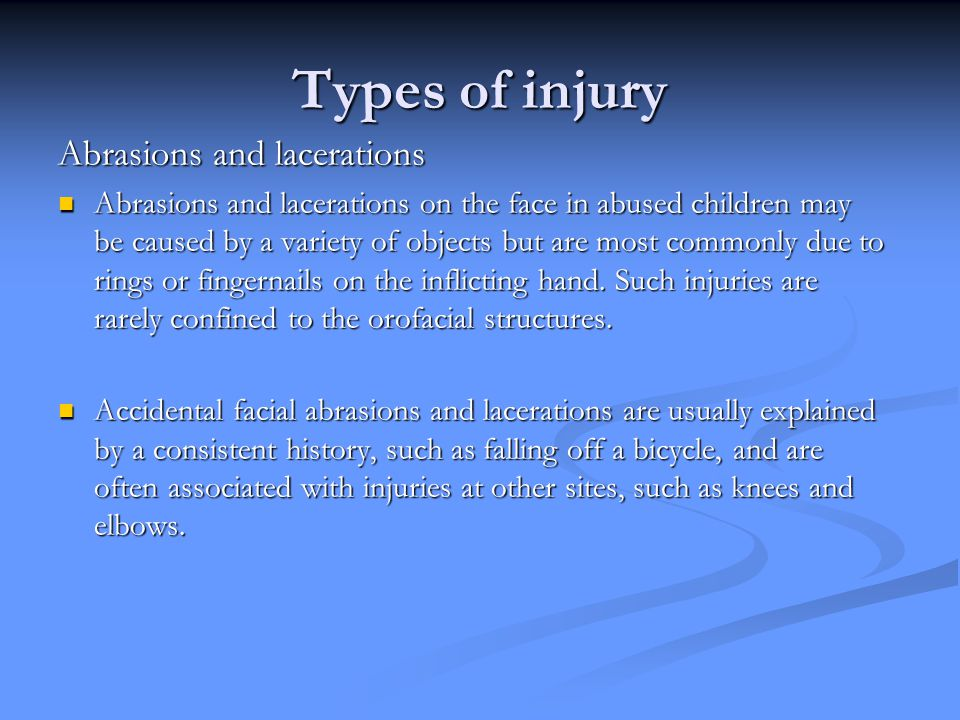 Types of injury Abrasions and lacerations
