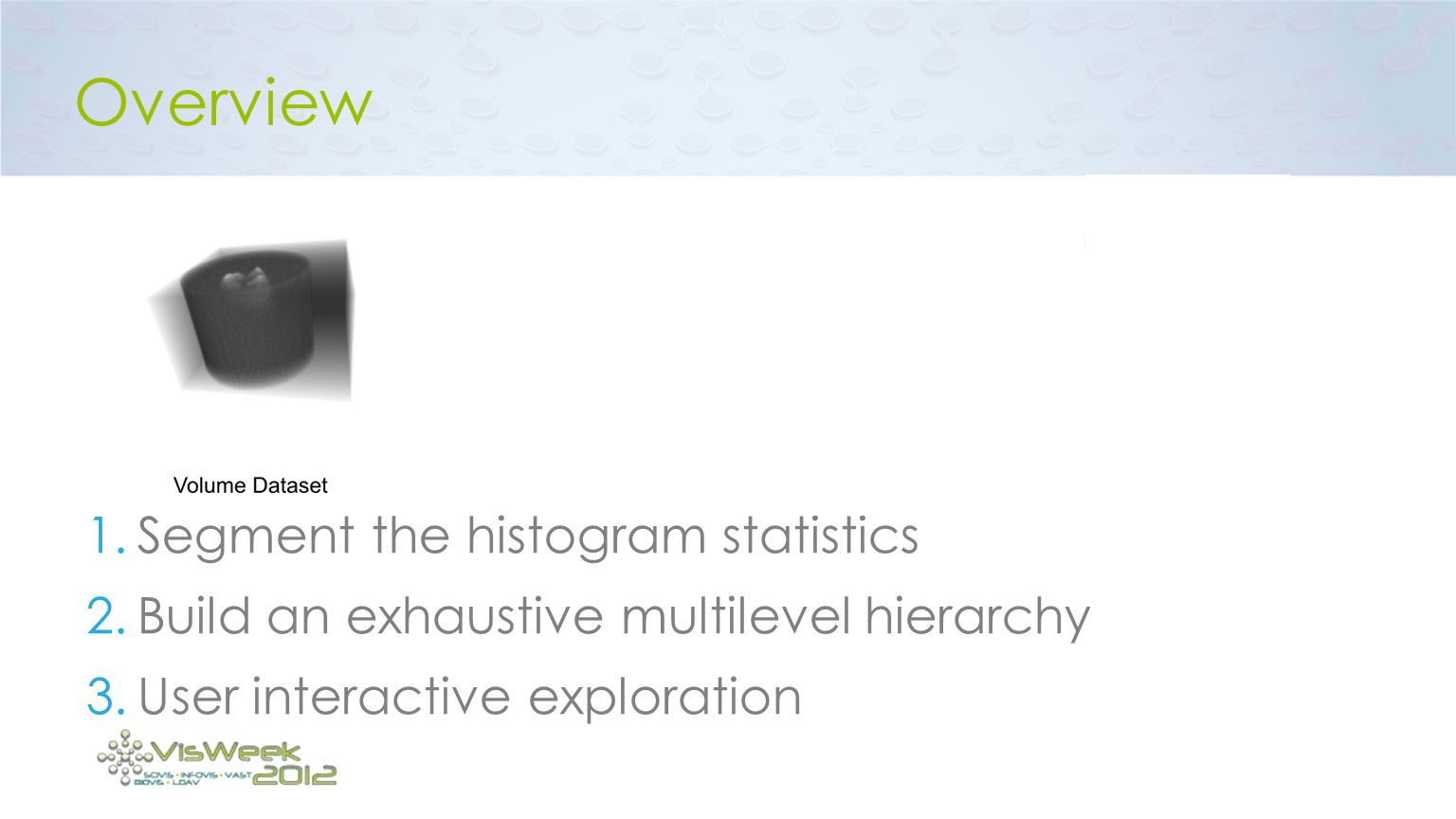 Overview Segment the histogram statistics