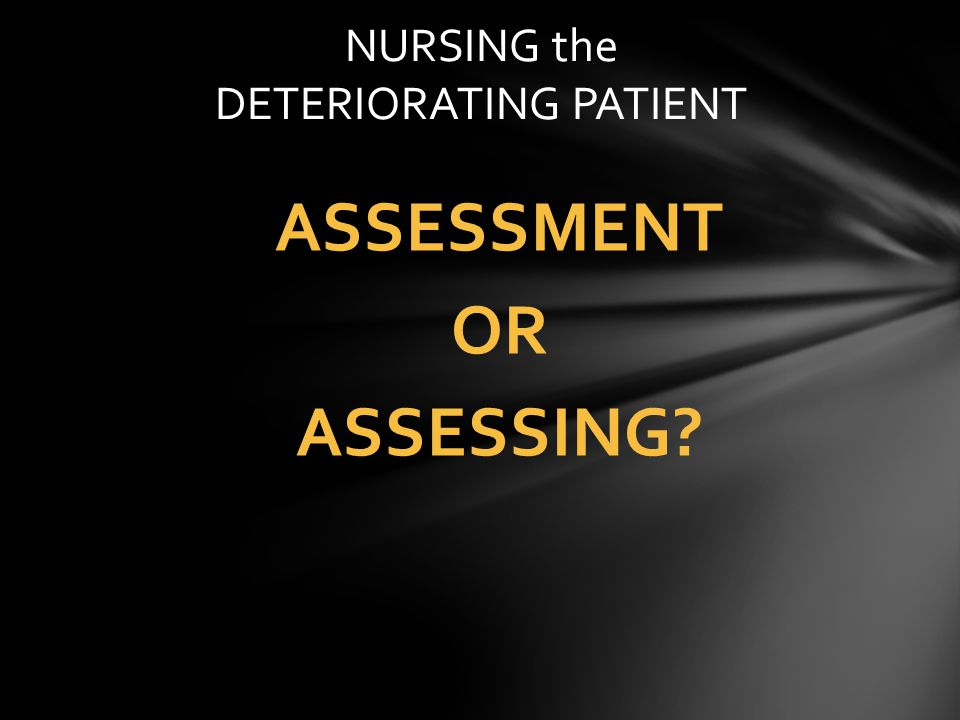 NURSING the DETERIORATING PATIENT