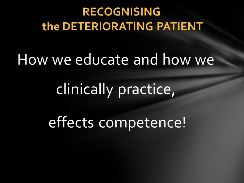 RECOGNISING the DETERIORATING PATIENT