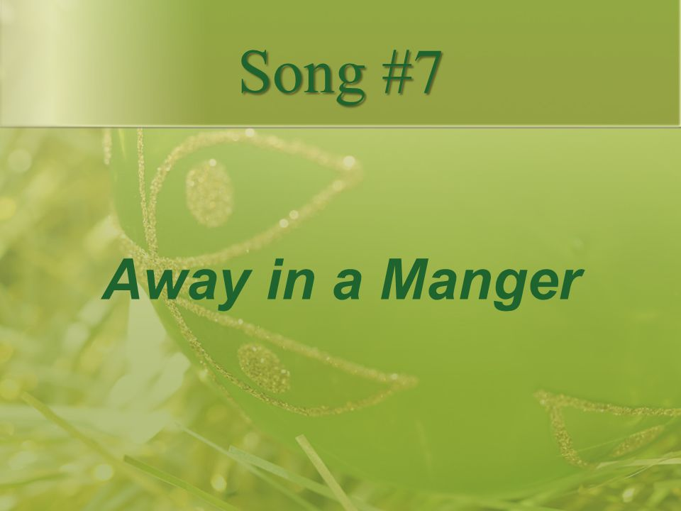 Song #7 Away in a Manger