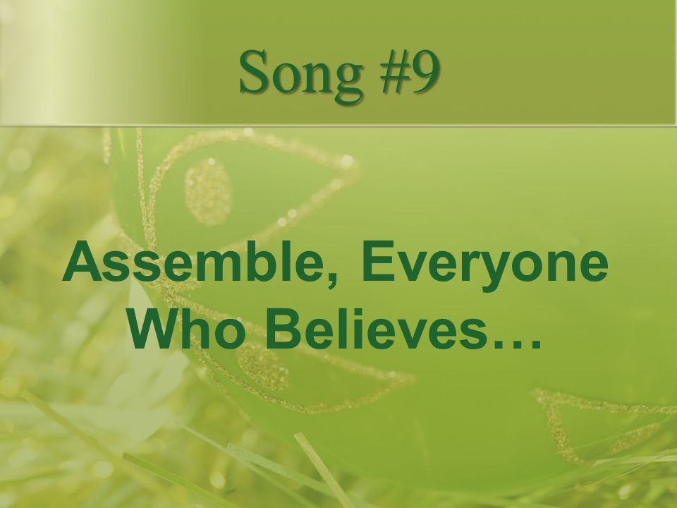 Assemble, Everyone Who Believes…