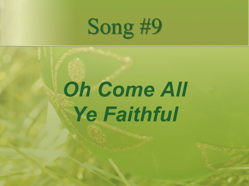 Song #9 Oh Come All Ye Faithful