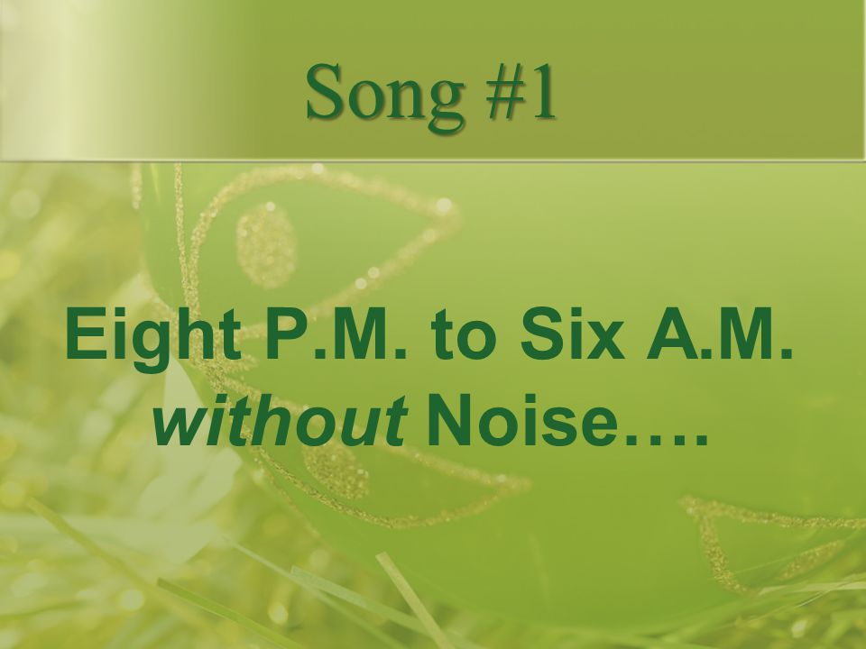 Eight P.M. to Six A.M. without Noise….