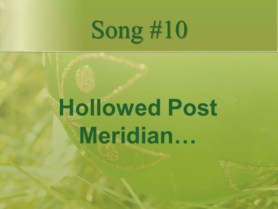 Hollowed Post Meridian…