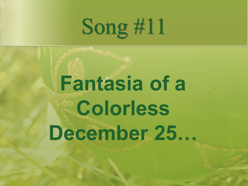Fantasia of a Colorless December 25…