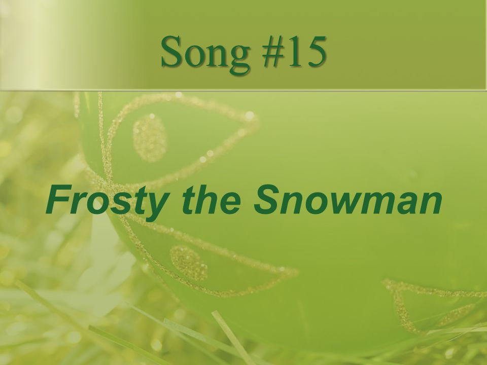 Song #15 Frosty the Snowman