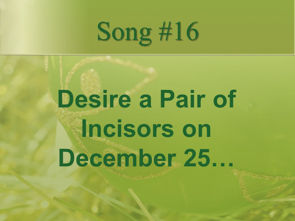 Desire a Pair of Incisors on December 25…