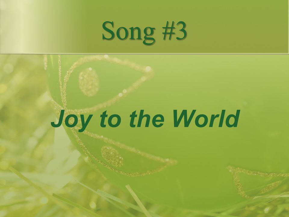 Song #3 Joy to the World