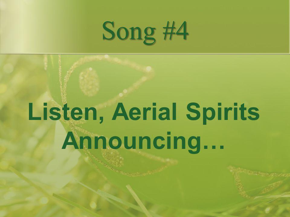 Listen, Aerial Spirits Announcing…