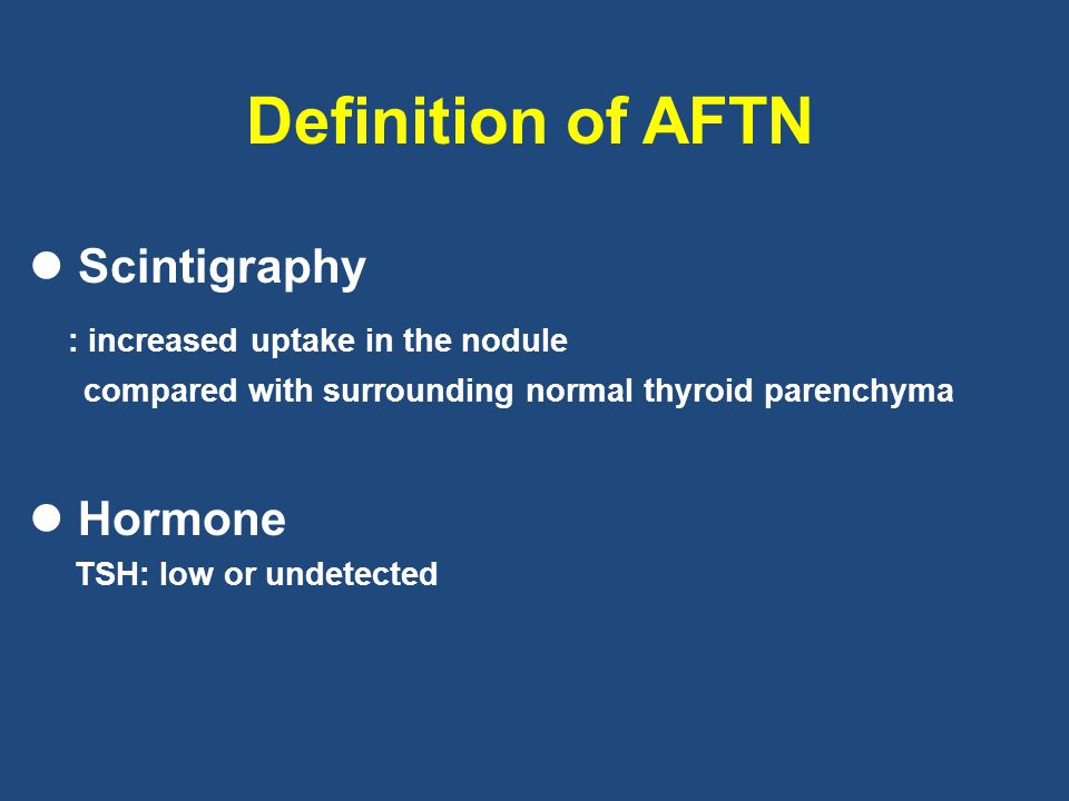 Definition of AFTN Scintigraphy : increased uptake in the nodule