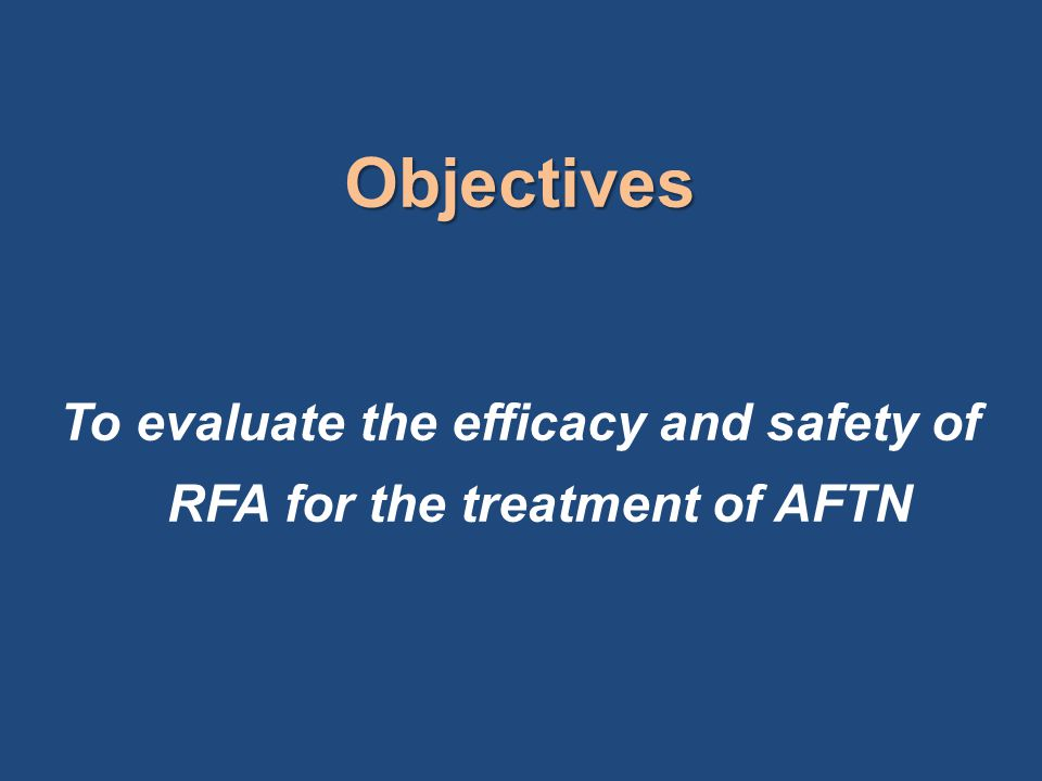 To evaluate the efficacy and safety of RFA for the treatment of AFTN