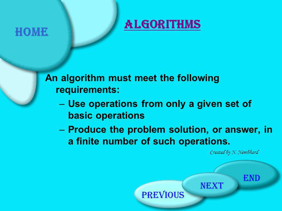 Algorithms Home An algorithm must meet the following requirements: