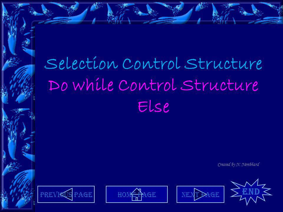 Selection Control Structure Do while Control Structure Else