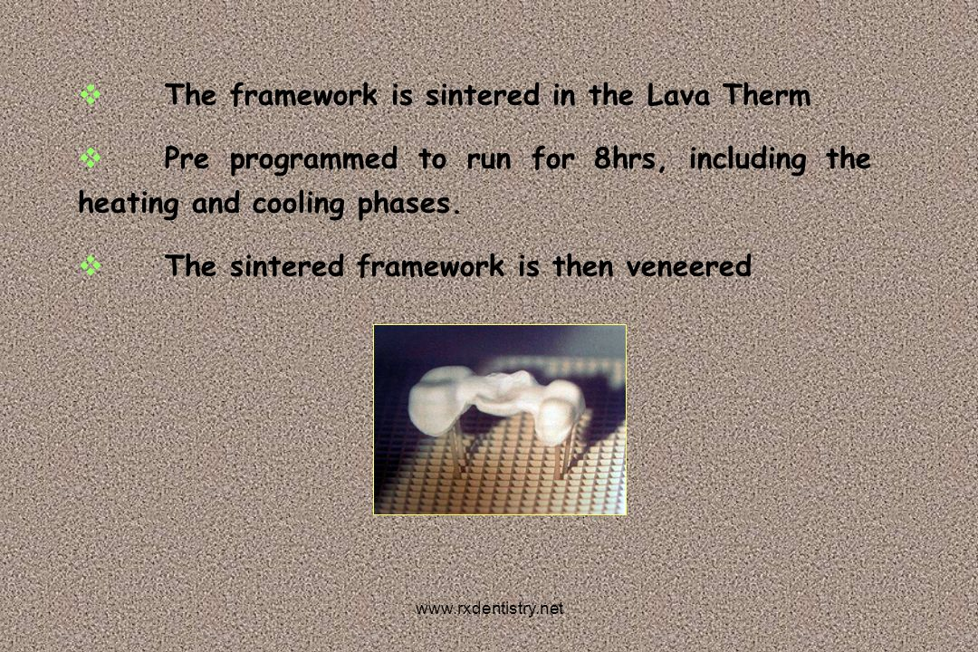 The framework is sintered in the Lava Therm