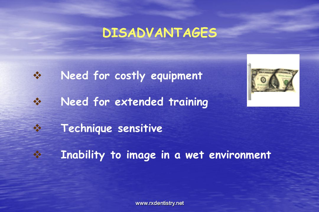 DISADVANTAGES Need for costly equipment Need for extended training