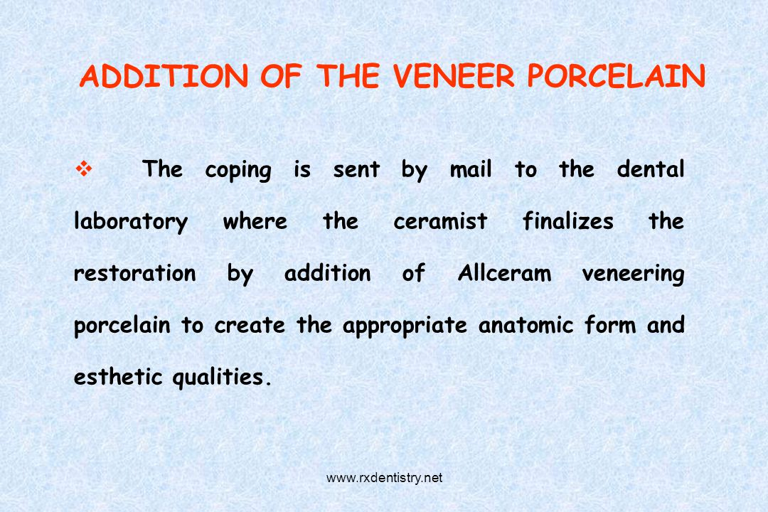ADDITION OF THE VENEER PORCELAIN