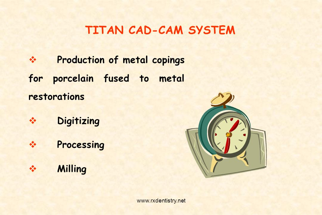 TITAN CAD-CAM SYSTEM Production of metal copings for porcelain fused to metal restorations. Digitizing.