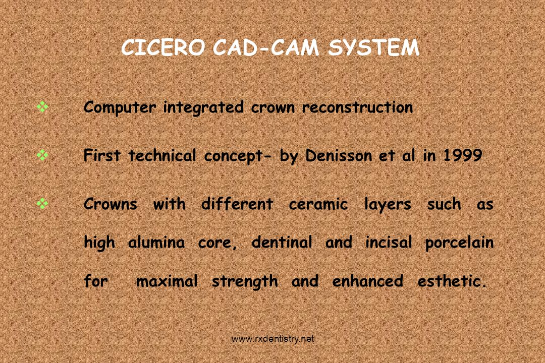CICERO CAD-CAM SYSTEM Computer integrated crown reconstruction