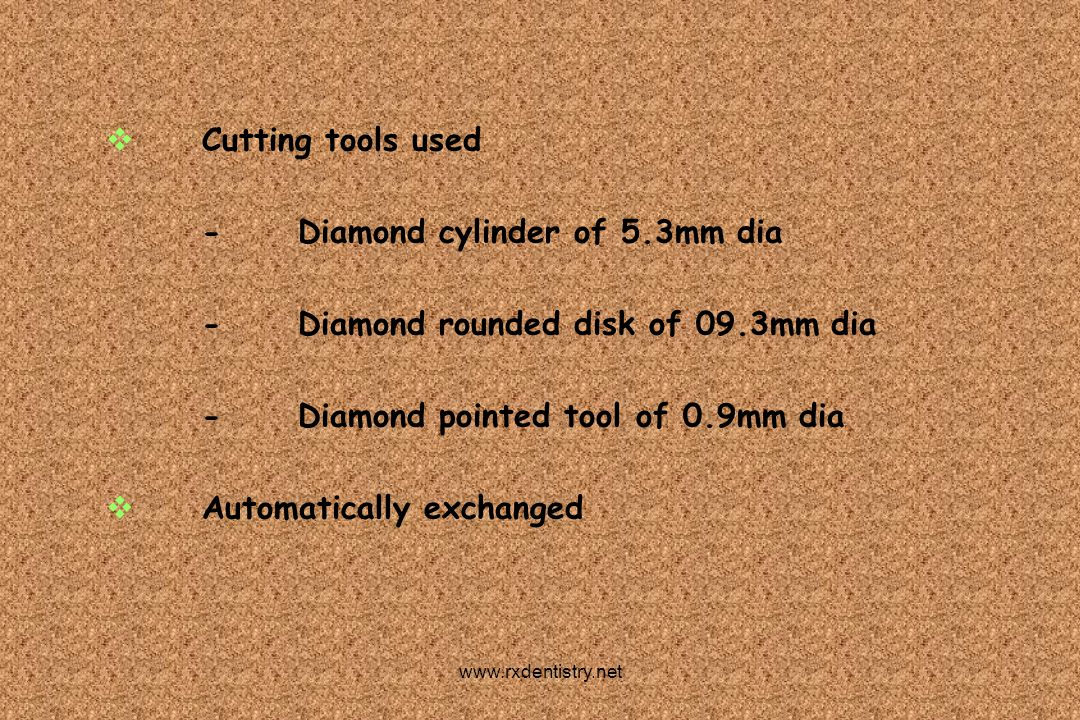 - Diamond cylinder of 5.3mm dia - Diamond rounded disk of 09.3mm dia