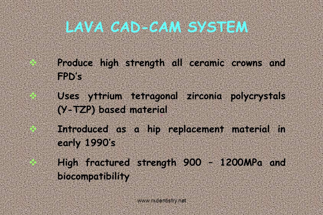 LAVA CAD-CAM SYSTEM Produce high strength all ceramic crowns and FPD's