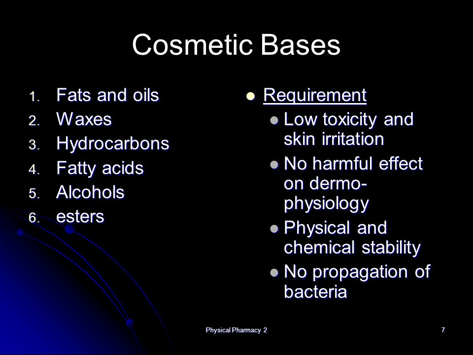 Cosmetic Bases Fats and oils Waxes Hydrocarbons Fatty acids Alcohols