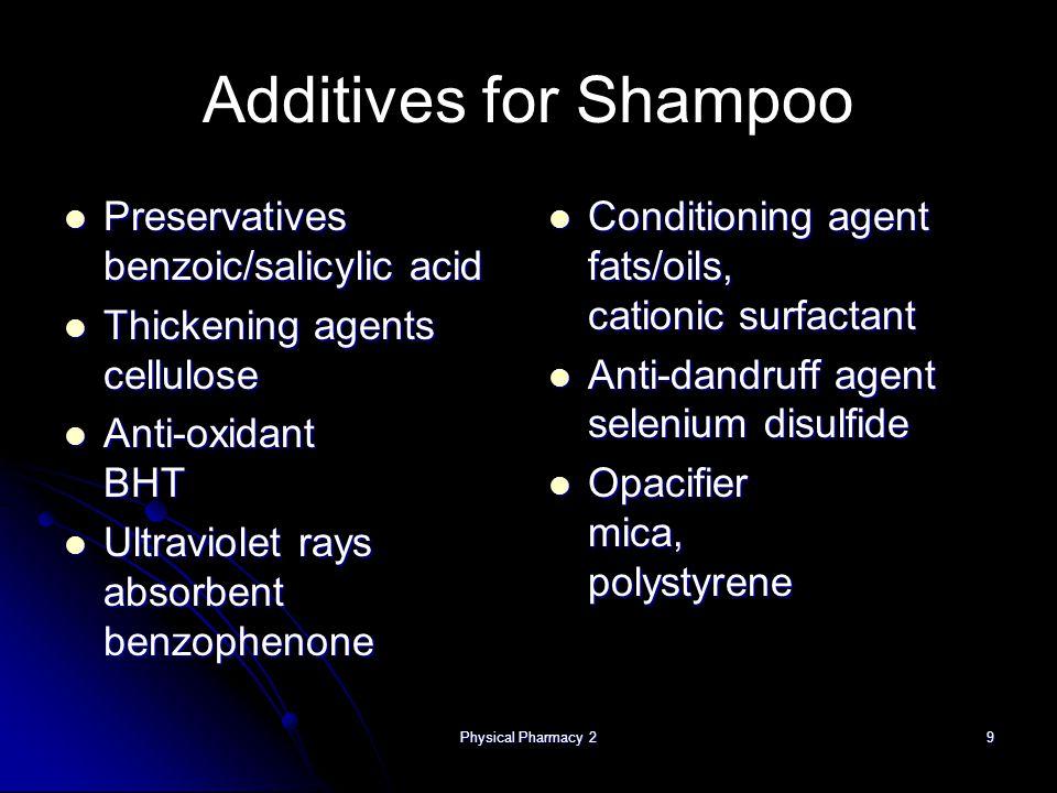 Additives for Shampoo Preservatives benzoic/salicylic acid