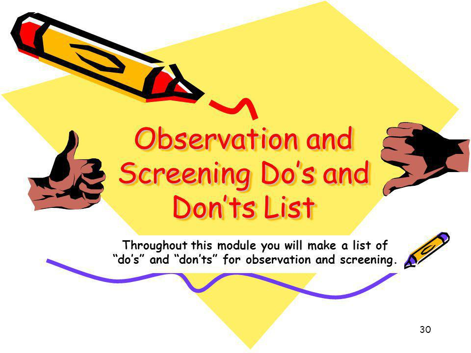 Observation and Screening Do's and Don'ts List