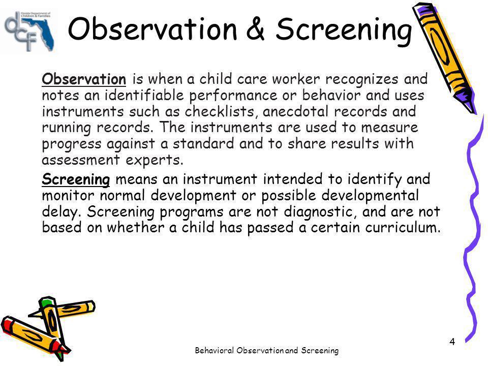 Observation & Screening