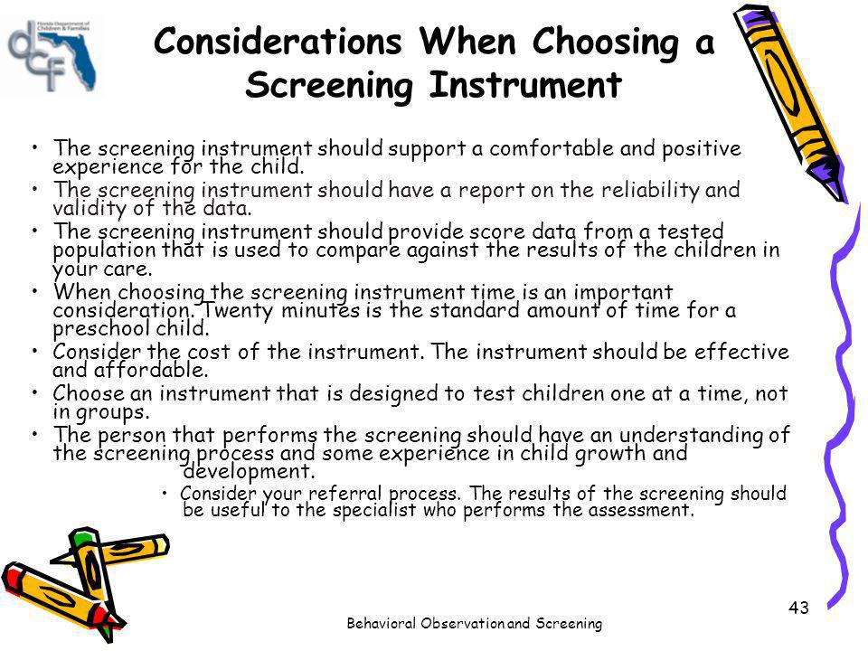 Considerations When Choosing a Screening Instrument