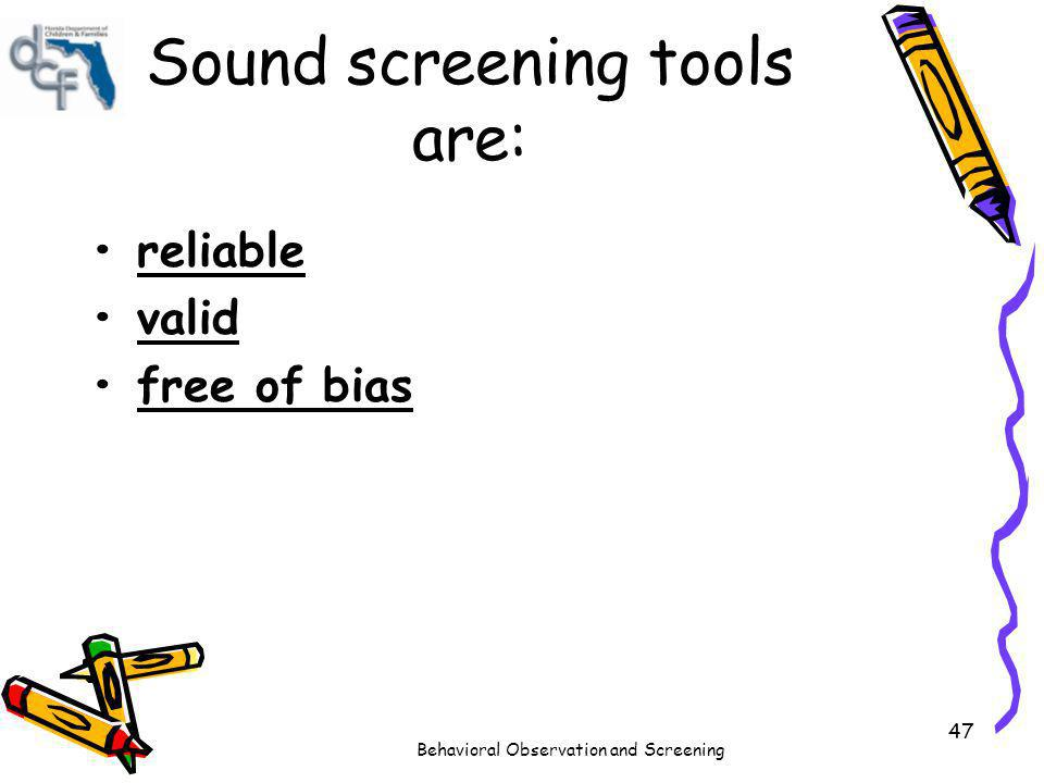 Sound screening tools are: