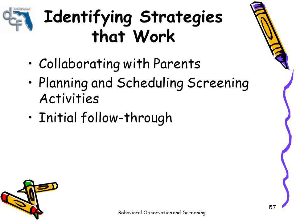Identifying Strategies that Work