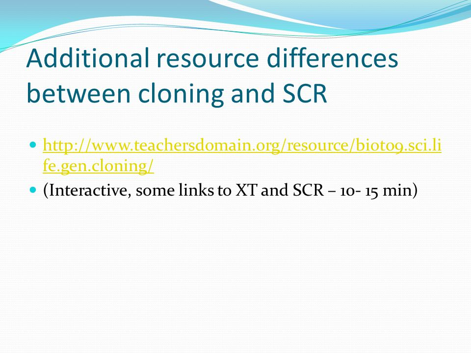 Additional resource differences between cloning and SCR