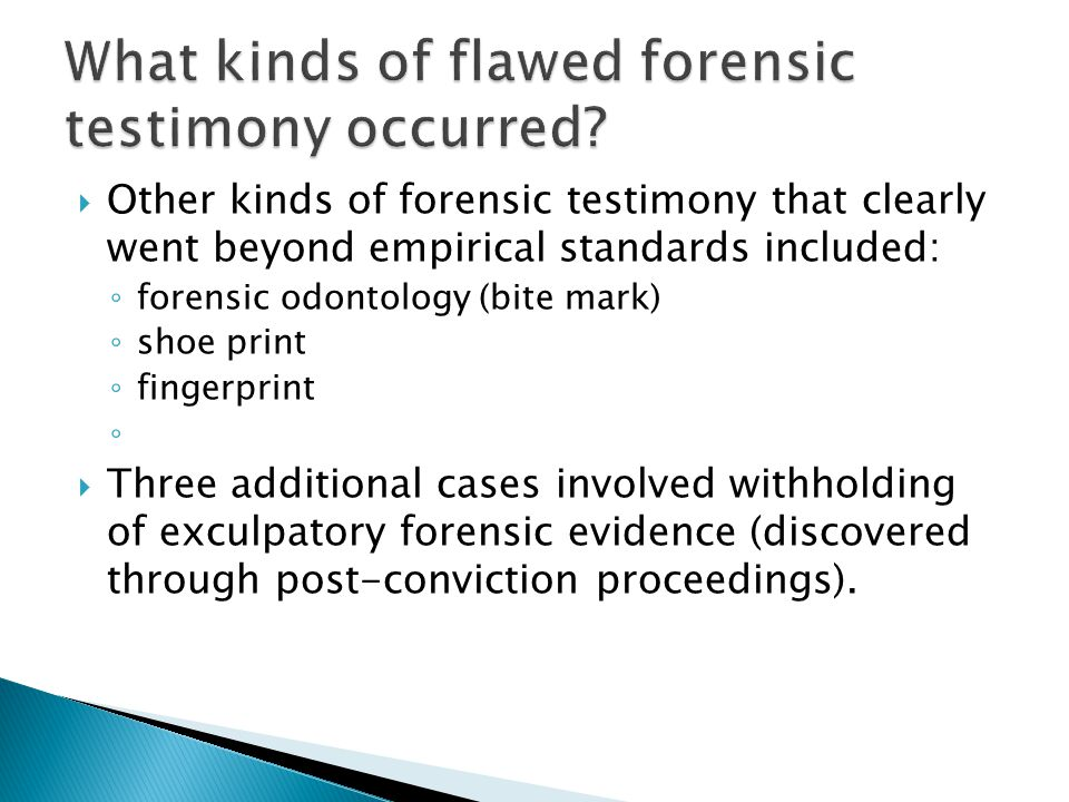 What kinds of flawed forensic testimony occurred