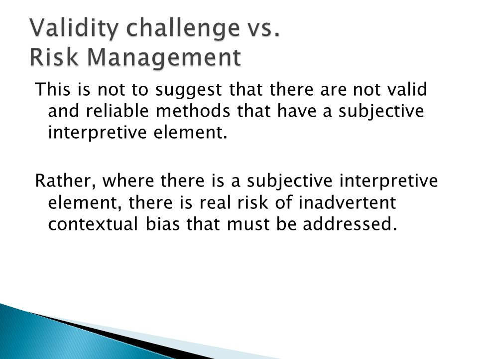 Validity challenge vs. Risk Management
