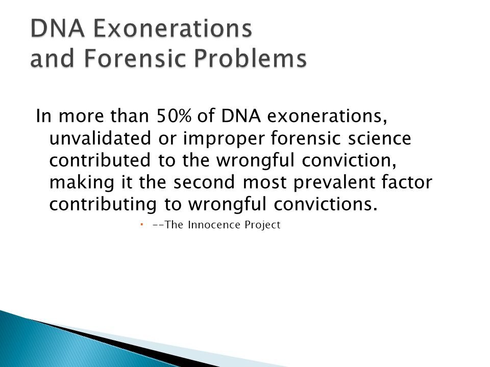dna exonerations Dna testing is an important tool to ensure the innocent remain free and the guilty punished in the us, 273 people have been exonerated due to dna testing.