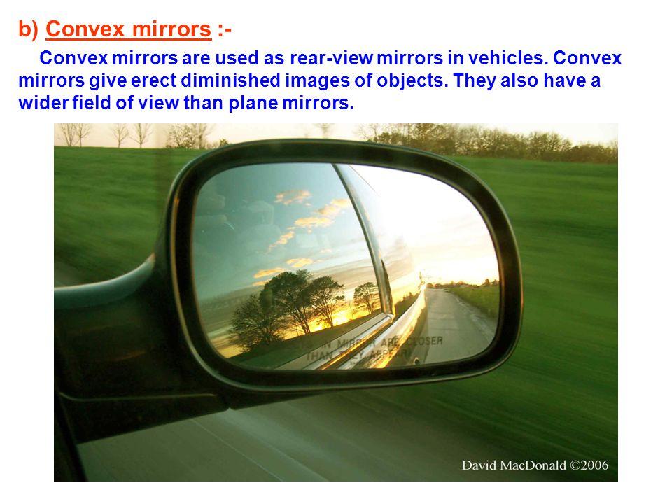 b) Convex mirrors :-